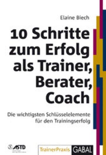 eBook 10 Schritte zum Erfolg als Trainer, Berater, Coach Cover