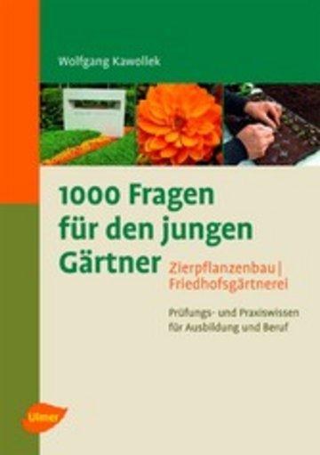 eBook 1000 Fragen für den jungen Gärtner. Zierpflanzenbau mit Friedhofsgärtnerei Cover