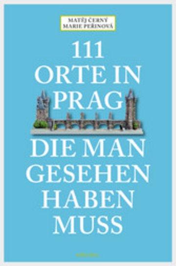 eBook 111 Orte in Prag, die man gesehen habe muss Cover