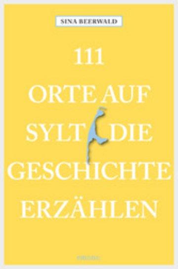 eBook 111 Orte auf Sylt, die Geschichte erzählen Cover