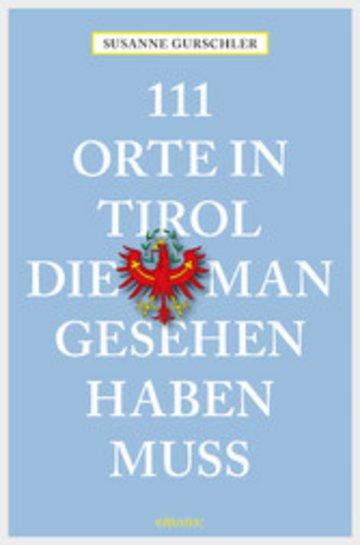 eBook 111 Orte in Tirol, die man gesehen haben muß Cover