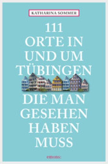 eBook 111 Orte in Tübingen, die man gesehen haben muss Cover