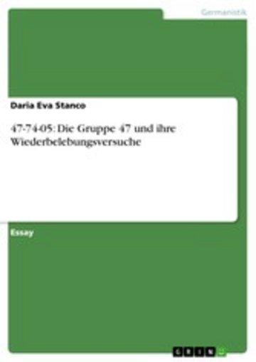 eBook 47-74-05: Die Gruppe 47 und ihre Wiederbelebungsversuche Cover