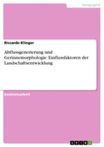 eBook Abflussgenerierung und Gerinnemorphologie: Einflussfaktoren der Landschaftsentwicklung Cover
