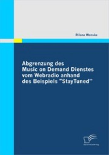 eBook \Abgrenzung des Music on Demand Dienstes vom Webradio anhand des Beispiels \\StayTuned\\\ Cover