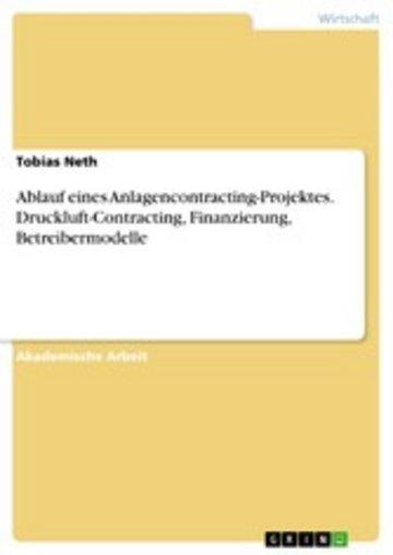 eBook Ablauf eines Anlagencontracting-Projektes. Druckluft-Contracting, Finanzierung, Betreibermodelle Cover
