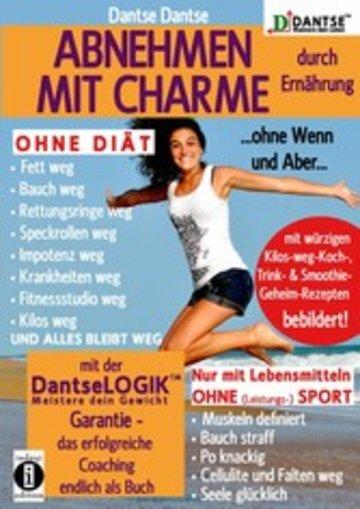 eBook ABNEHMEN MIT CHARME durch Ernährung ...ohne Wenn und Aber...OHNE DIÄT: Fett weg - Bauch weg - Rettungsringe weg - Cover