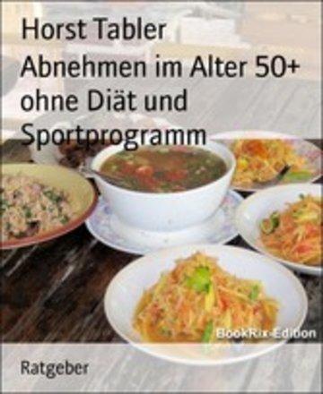 eBook Abnehmen im Alter 50+ ohne Diät und Sportprogramm Cover