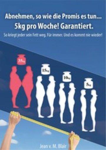 eBook Abnehmen, so wie die Promis es tun... 5kg pro Woche! Garantiert. Cover