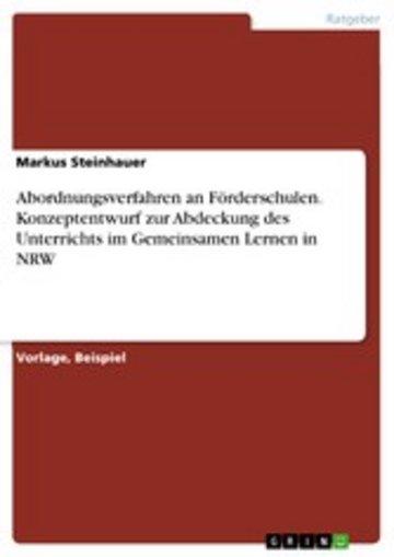 eBook Abordnungsverfahren an Förderschulen. Konzeptentwurf zur Abdeckung des Unterrichts im Gemeinsamen Lernen in NRW Cover