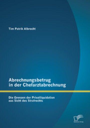 eBook Abrechnungsbetrug in der Chefarztabrechnung: Die Grenzen der Privatliquidation aus Sicht des Strafrechts Cover