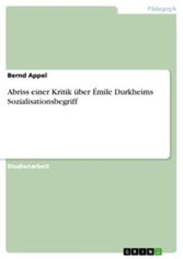 eBook Abriss einer Kritik über Émile Durkheims Sozialisationsbegriff Cover