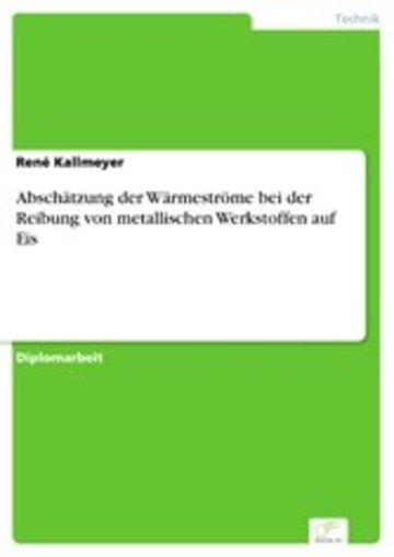eBook Abschätzung der Wärmeströme bei der Reibung von metallischen Werkstoffen auf Eis Cover