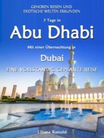 eBook Abu Dhabi Reiseführer 2017: Abu Dhabi mit einer Übernachtung in Dubai - eine vollständig geplante Reise Cover