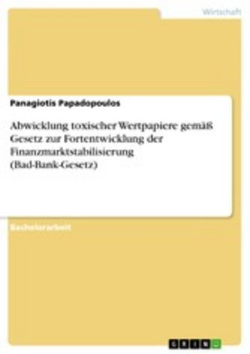 eBook Abwicklung toxischer Wertpapiere gemäß Gesetz zur Fortentwicklung der Finanzmarktstabilisierung (Bad-Bank-Gesetz) Cover