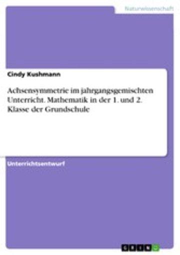 eBook Achsensymmetrie im jahrgangsgemischten Unterricht. Mathematik in der 1. und 2. Klasse der Grundschule Cover