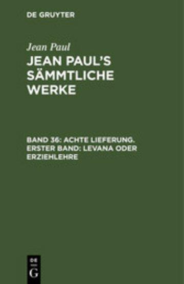 eBook Achte Lieferung. Erster Band: Levana oder Erziehlehre Cover