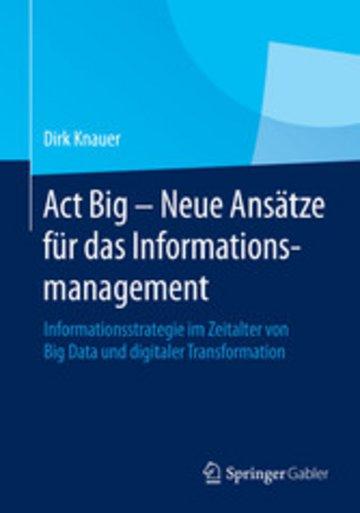eBook Act Big - Neue Ansätze für das Informationsmanagement Cover