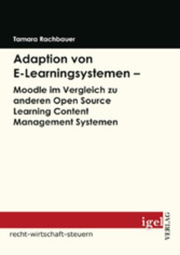 eBook Adaption von E-Learningsystemen - Moodle im Vergleich zu anderen Open Source Learning Content Management Systemen Cover