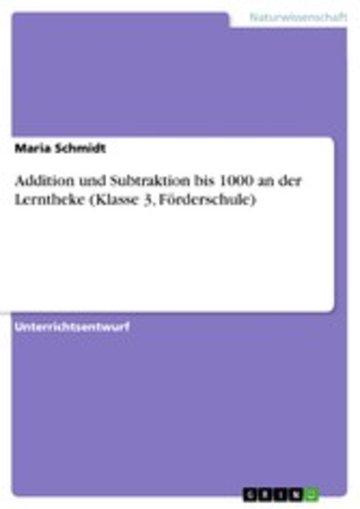 eBook Addition und Subtraktion bis 1000 an der Lerntheke (Klasse 3, Förderschule) Cover