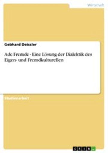 eBook Ade Fremde - Eine Lösung der Dialektik des Eigen- und Fremdkulturellen Cover