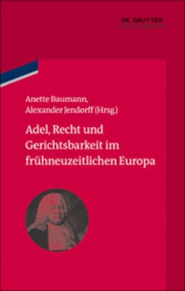 eBook Adel, Recht und Gerichtsbarkeit im frühneuzeitlichen Europa Cover