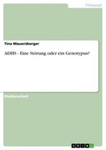 eBook ADHS - Eine Störung oder ein Genotypus? Cover