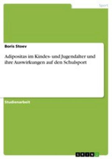 eBook Adipositas im Kindes- und Jugendalter und ihre Auswirkungen auf den Schulsport Cover