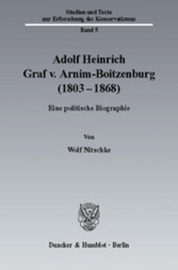 eBook Adolf Heinrich Graf v. Arnim-Boitzenburg (1803-1868). Eine politische Biographie Cover