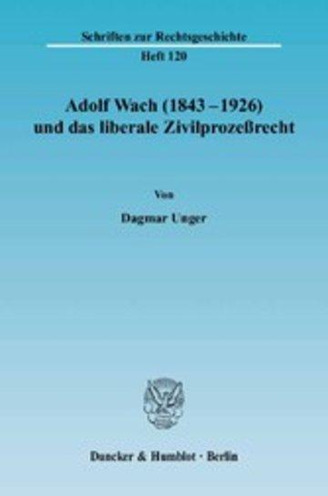 eBook Adolf Wach (1843 - 1926) und das liberale Zivilprozeßrecht. Cover