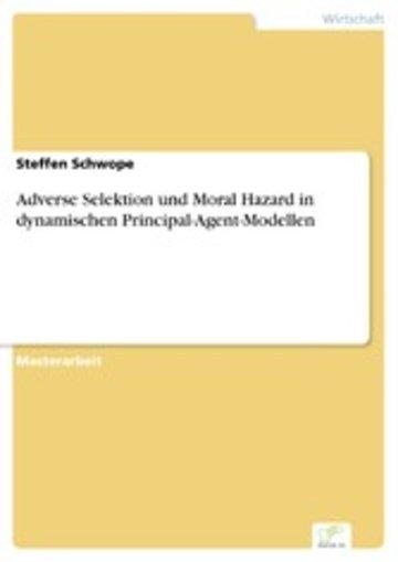 eBook Adverse Selektion und Moral Hazard in dynamischen Principal-Agent-Modellen Cover