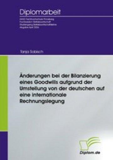 eBook Änderungen bei der Bilanzierung eines Goodwills aufgrund der Umstellung von der deutschen auf eine internationale Rechnungslegung Cover