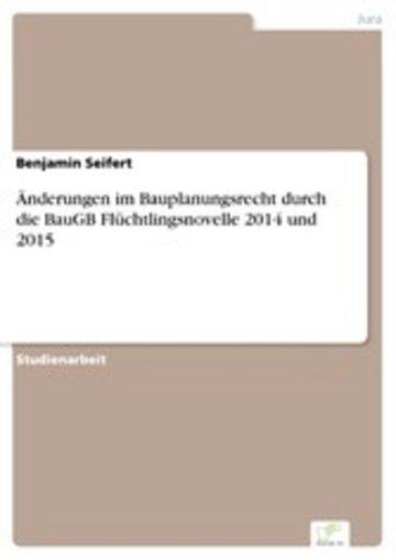 eBook Änderungen im Bauplanungsrecht durch die BauGB Flüchtlingsnovelle 2014 und 2015 Cover