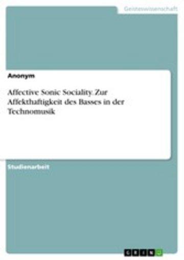 eBook Affective Sonic Sociality. Zur Affekthaftigkeit des Basses in der Technomusik Cover