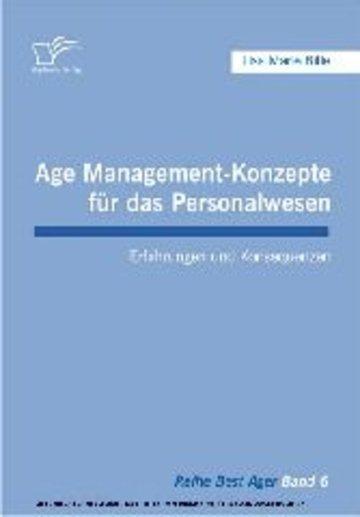 eBook Age Management-Konzepte für das Personalwesen. Erfahrungen und Konsequenzen Cover