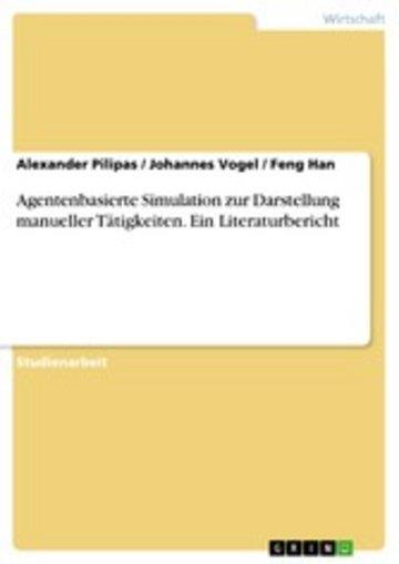 eBook Agentenbasierte Simulation zur Darstellung manueller Tätigkeiten. Ein Literaturbericht Cover