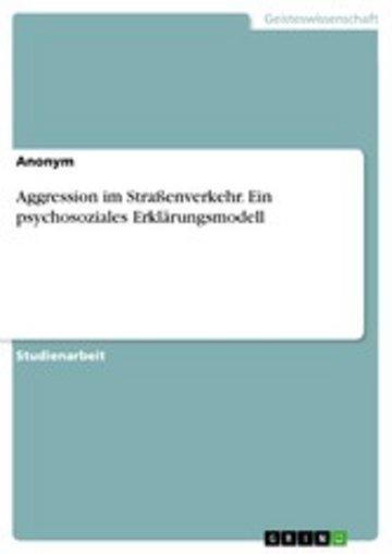 eBook Aggression im Straßenverkehr. Ein psychosoziales Erklärungsmodell Cover
