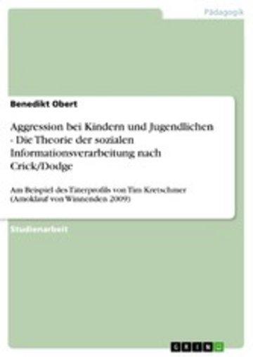 eBook Aggression bei Kindern und Jugendlichen - Die Theorie der sozialen Informationsverarbeitung nach Crick/Dodge Cover
