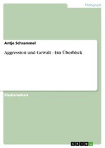 eBook Aggression und Gewalt - Ein Überblick Cover