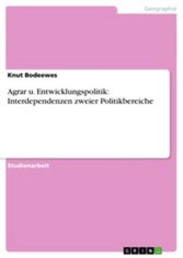 eBook Agrar u. Entwicklungspolitik: Interdependenzen zweier Politikbereiche Cover