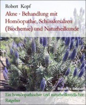 eBook Akne - Behandlung mit Homöopathie, Schüsslersalzen (Biochemie) und Naturheilkunde Cover