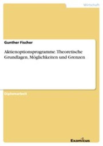 eBook Aktienoptionsprogramme. Theoretische Grundlagen, Möglichkeiten und Grenzen Cover