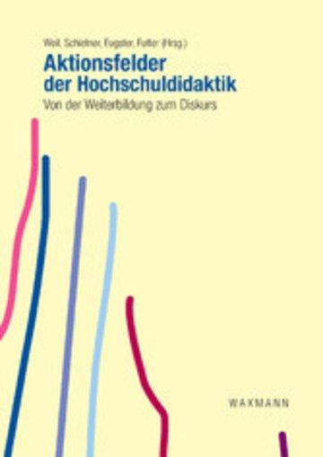 eBook Aktionsfelder der Hochschuldidaktik. Von der Weiterbildung zum Diskurs Cover