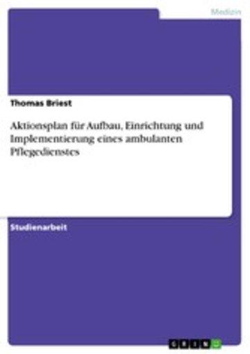 eBook Aktionsplan für Aufbau, Einrichtung und Implementierung eines ambulanten Pflegedienstes Cover