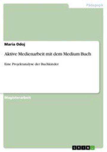 eBook Aktive Medienarbeit mit dem Medium Buch Cover