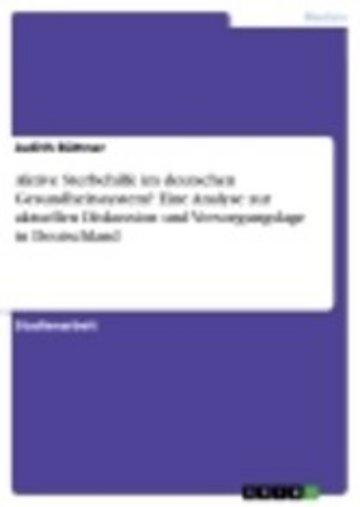 eBook Aktive Sterbehilfe im deutschen Gesundheitssystem? Eine Analyse zur aktuellen Diskussion und Versorgungslage in Deutschland Cover