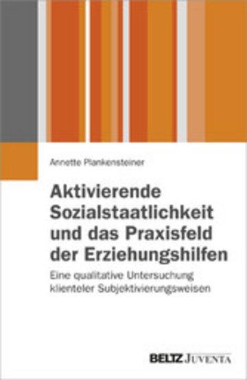 eBook Aktivierende Sozialstaatlichkeit und das Praxisfeld der Erziehungshilfen Cover