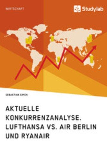 eBook Aktuelle Konkurrenzanalyse. Lufthansa vs. Air Berlin und Ryanair Cover