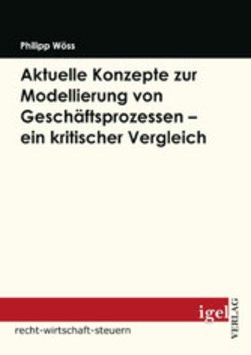 eBook Aktuelle Konzepte zur Modellierung von Geschäftsprozessen - ein kritischer Vergleich Cover