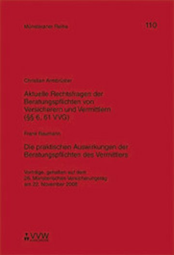 eBook Aktuelle Rechtsfragen der Beratungspflichten von Versicherern und Vermittlern (§§ 6, 61 VVG) / Die praktischen Auswirkungen der Beratungspflichten des Vermittlers Cover